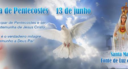 """""""Romaria de Pentecostes – Santa Maria, Fonte de Luz e de Vida."""""""