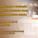 Cerimônia de Dedicação marcará história do Santuário Nossa Senhora de Fátima da Serra Grande