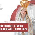 Solenidade de Nossa Senhora de Fátima – 2020