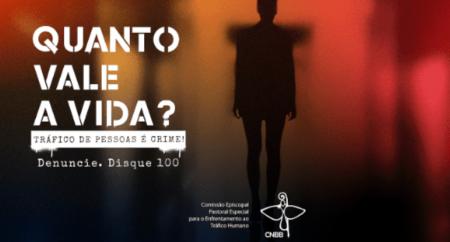 """CNBB realiza a campanha """"Quanto vale a vida?"""" para mobilizar contra o tráfico de pessoas"""